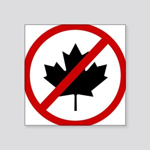 Anti Canadians Sticker