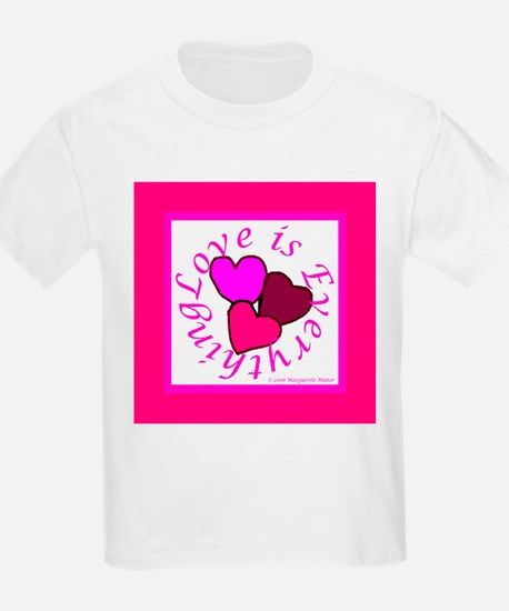 Love is Everything Kids T-Shirt