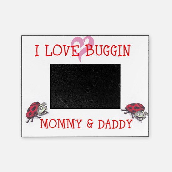Buggin Mommy And Daddy Picture Frame