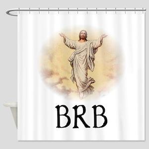 Jesus BRB Shower Curtain
