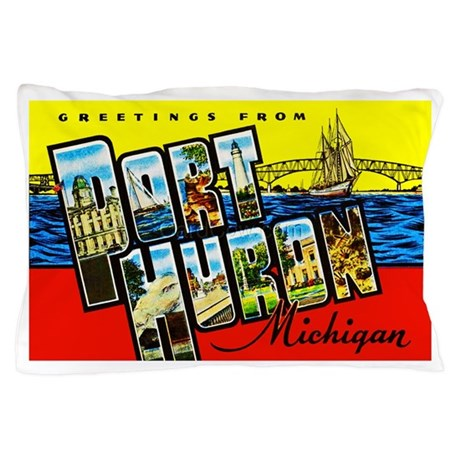 Port Huron Michigan Greetings Pillow Case