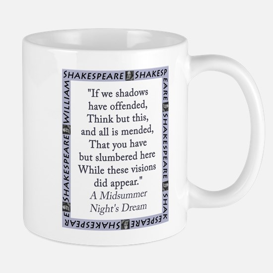 If We Shadows Have Offended Mug