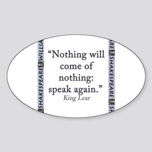 Nothing Will Come of Nothing Sticker (Oval)