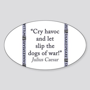 Cry Havoc and Let Slip the Dogs of War Sticker (Ov