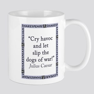 Cry Havoc and Let Slip the Dogs of War 11 oz Ceram