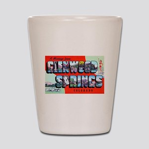 Glenwood Springs Colorado Greetings Shot Glass