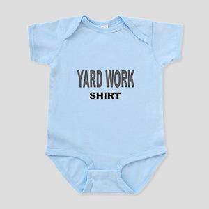 YARD WORK SHIRT  Infant Bodysuit