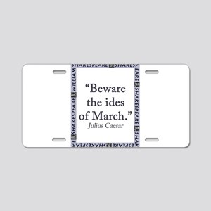 Beware the Ides of March Aluminum License Plate