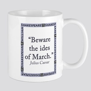 Beware the Ides of March 11 oz Ceramic Mug