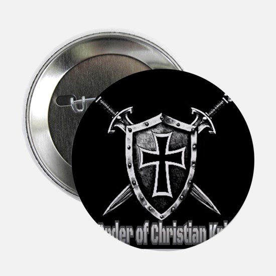"The Order of Christian Knights 2.25"" Button"
