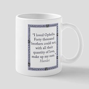 I Loved Ophelia 11 oz Ceramic Mug