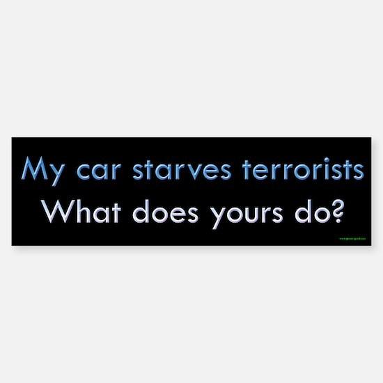 My Car Starves Terrorists Bumper Bumper Bumper Sticker