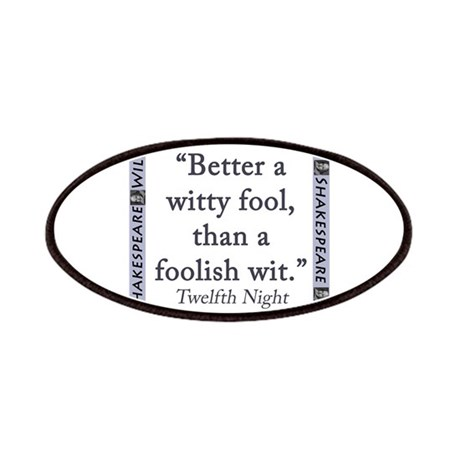 Better a Witty Fool Patch by CrankyOldDudesShakespeare