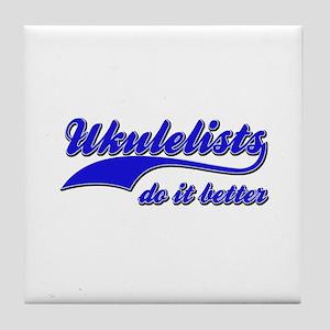 Ukulelists Do It Better Tile Coaster