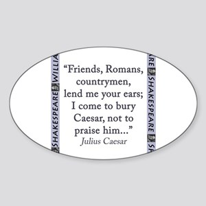 Friends, Romans, Countrymen Sticker (Oval)