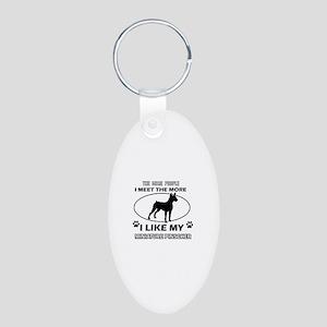 I like my Miniature Pinscher Aluminum Oval Keychai