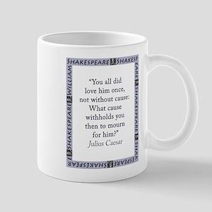 You All Did Love Him Once 11 oz Ceramic Mug