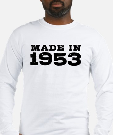 Made in 1953 Long Sleeve T-Shirt
