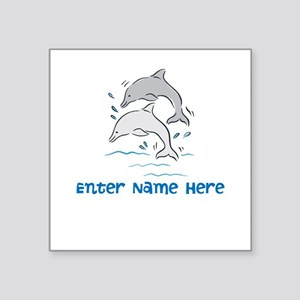 "Personalized Dolphins Square Sticker 3"" x 3"""