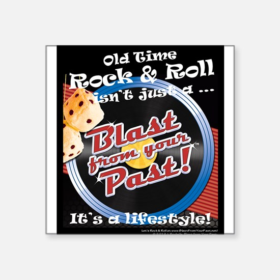 Blast from Your Past-OT Rock Roll! Square Sticker
