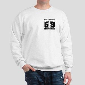 BIG DADDY 69 Sweatshirt