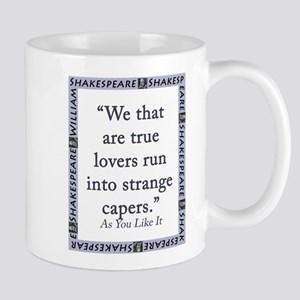 We That Are True Lovers 11 oz Ceramic Mug