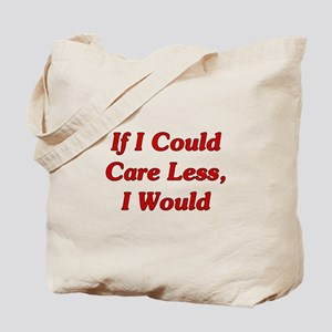 If I Could Care Less, I Would Tote Bag
