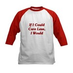 If I Could Care Less, I Would Kids Baseball Jersey