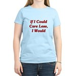 If I Could Care Less, I Would Women's Light T-Shir