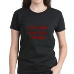 If I Could Care Less, I Would Women's Dark T-Shirt