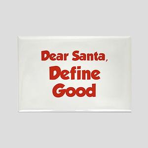 Dear Santa, Define Good. Rectangle Magnet