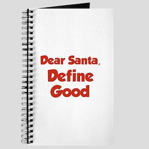 Dear Santa, Define Good. Journal