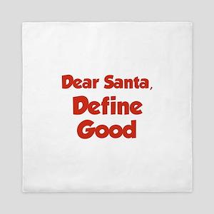 Dear Santa, Define Good. Queen Duvet