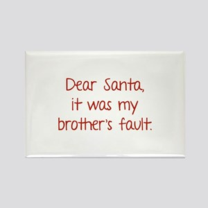 Dear Santa, It was my brother's fault. Rectangle M