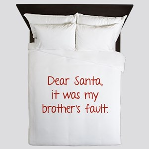 Dear Santa, It was my brother's fault. Queen Duvet