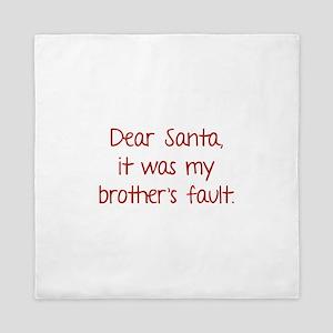Dear Santa, It was my brother's fault. Queen Duvet