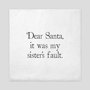 Dear Santa, It was my sister's fault. Queen Duvet