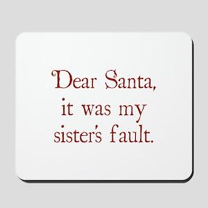 Dear Santa, It was my sister's fault. Mousepad