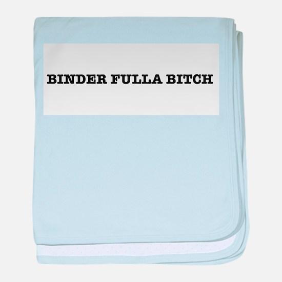 Binder Fulla Bitch baby blanket
