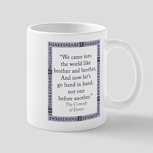 We Came Into The World 11 oz Ceramic Mug