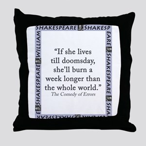 If She Lives Till Doomsday Throw Pillow