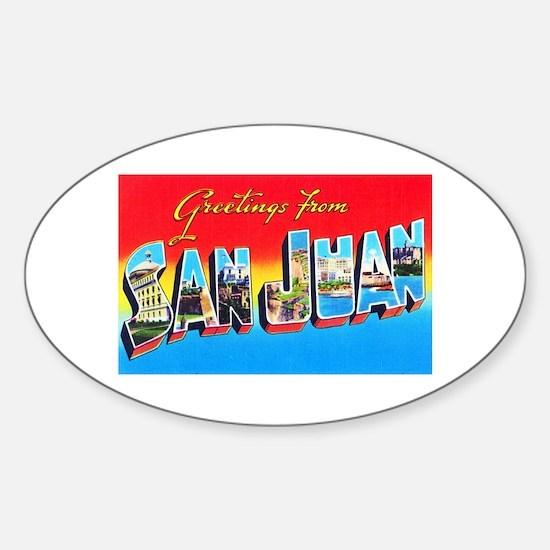 San Juan Puerto Rico Greetings Sticker (Oval)