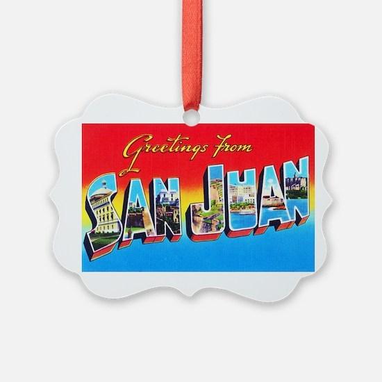 San Juan Puerto Rico Greetings Ornament