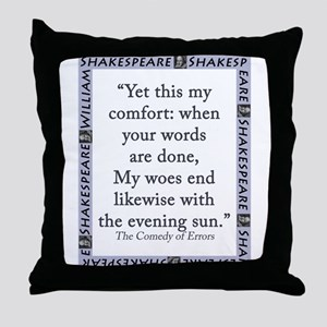Yet This My Comfort Throw Pillow