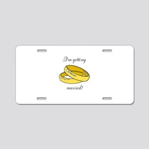 Im getting married Aluminum License Plate