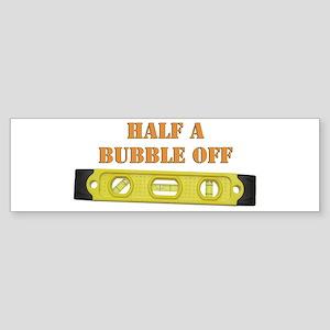 Half A Bubble Off Sticker (Bumper)