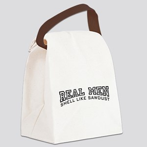 Real Men Smell Like Sawdust Canvas Lunch Bag