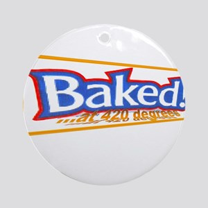 Baked @ 420 degrees Ornament (Round)