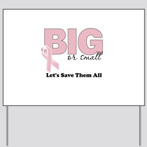 Big or Small Lets Save Them All Yard Sign