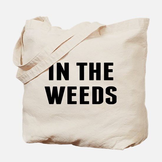 In the Weeds Tote Bag